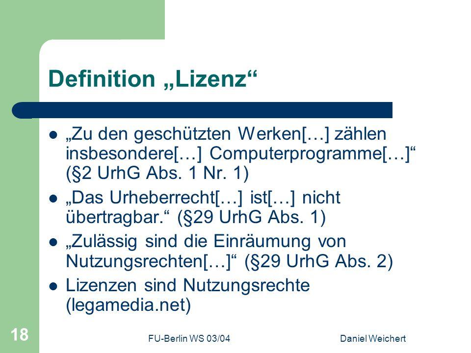 """Definition """"Lizenz """"Zu den geschützten Werken[…] zählen insbesondere[…] Computerprogramme[…] (§2 UrhG Abs. 1 Nr. 1)"""
